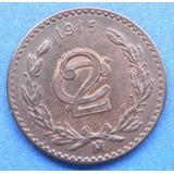 Moneda 2 Centavos 1915 Zapatista Cobre Excelente