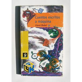 Gianni Rodari Cuentos Escritos A Maquina Libro Mexicano 2002