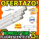 Wow Tubo Fluorescente T8 18w 25pz Bombillo Lampara Especular