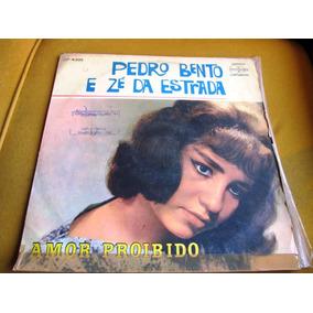 Lp Dupla Pedro Bento Ze Da Estrada Amor Proibido 1968