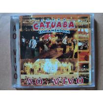 Catuaba Com Amendoim- Cd Ao Vivo- 1998- Original- Zerado!