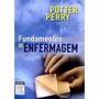 Livro - Fundamentos De Enfermagem (7ª Ed.) Potter/perry