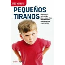 Pequeños Tiranos; Alicia Banderas Sierra Envío Gratis