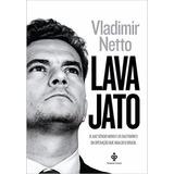 Lava Jato O Juiz Sergio Moro E Os Bastidores Frete Gratis