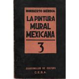 La Pintura Mural Mexicana 3. Norberto Berdia.