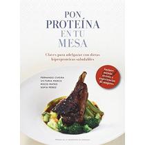Pon Proteína En Tu Mesa. Claves Para Adelgazar Envío Gratis