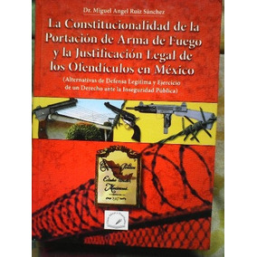 La Constitucionalidad De Portación De Armas De Fuego
