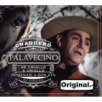 Cd Chaqueño Palavecino - De Criollo A Criollo - Original.-