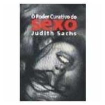 O Poder Curativo Do Sexo - Judith Sachs