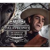 Cd Chaqueño Palavecino De Criollo A Criollo Ya Disponible!