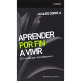 Aprender Por Fin A Vivir - Jacques Derrida (amo)
