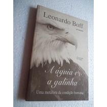 * A Águia E A Galinha - Leonardo Boff - Livro