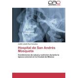 Hospital De San Andres Mosqueta Ruiz Gonzalez J Envío Gratis