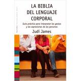 La Biblia Del Lenguaje Corporal - La Comunicacion No Verbal