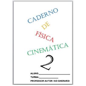 Caderno De Cinemática 2 - Ivo Gherardi
