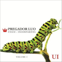 Cd - Pregador Luo - Único - Incomparável - Vol. 1