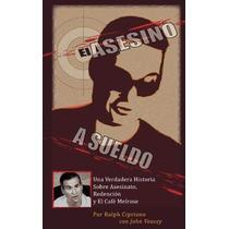 Libro El Asesino A Sueldo: Una Verdadera Historia Sobre Ases