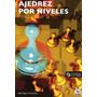 Ajedrez Por Niveles (libro+cd); Abel Segura Fontarnau