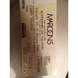 Entrada Maroon 5 Argentina 2016 (campo Trasero) 5/03