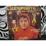 Vendo Vinilo Chespirito Y Sus Canciones.-no Contaban Son Mi