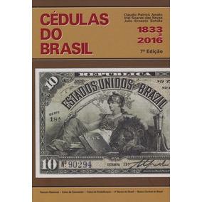 Catalogo De Cedulas Do Brasil Lançamento 2016 Amato / Irlei