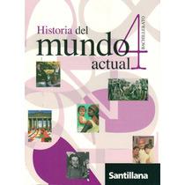Historia 4 Mundo Actual / Santillana (envíos)