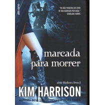 Livro: Marcada Para Morrer Kim Harrison