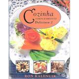 Livro Cozinha Simplesmente Deliciosa 2 Ron Kalenuik