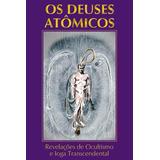 Livro Os Deuses Atômicos