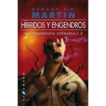 Híbridos Y Engendros: Autobiografía Literaria 2 George R. R
