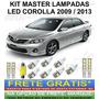 Kit Master Lâmpadas Corolla 2009 / 2013 Pingo Teto Placa Ré