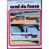 Armas De Fuego - Cadiou / Richard - Ilustrado Italiano