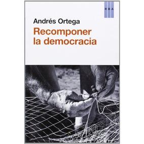 Recomponer La Democracia (actualidad) Andres Or Envío Gratis