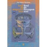 Livro Raul Da Ferrugem Azul Machado, Ana Maria Salamandra