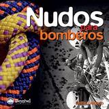 Libro Nudos Para Bomberos. Ediciones Desnivel