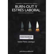Burn-out Y Estrés Laboral Sufrimiento Trabajo Perez Jauregui