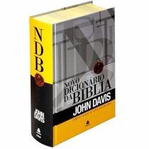 Novo Dicionário Da Bíblia - John Davis