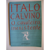 O Cavaleiro Inexistente Italo Calvino
