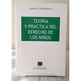 Stilerman, Marta - Teoría Y Prática Del Derecho De Los Niños