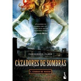 Ciudad De Hueso. Cazadores De Sombras 1 - Cassandra Clare