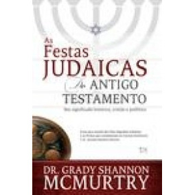 Livro As Festas Judaicas Do Antigo Testamento - Novo