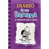 Livro-diário De Um Banana - Vol. 5 - A Verdade Nua E Crua