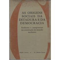 C147 - As Origens Sociais Da Ditadura E Da Democracia