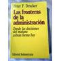 Las Fronteras De La Administración - Peter Drucker - 1998