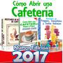 Libro Como Abrir Una Cafeteria Paso A Paso Nuevo 2017 Regalo