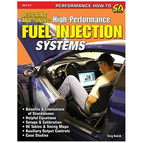 Designing And Tuning High Performance Fuel Injection Systems