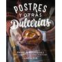 Postres Y Otras Dulcerías (larousse - Libros Il Envío Gratis