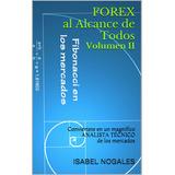 Forex Al Alcance De Todos Ll Conviértete En Analista Técnico