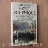 La Ultima Mudanza De Felipe Carrillo De A. Bryce Echenique