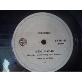 Compacto Belchior - Medo De Avião / Conheço Meu Lugar (1979)